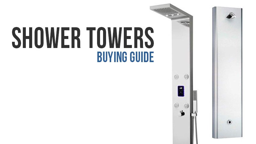 Shower towers: a buying guide.